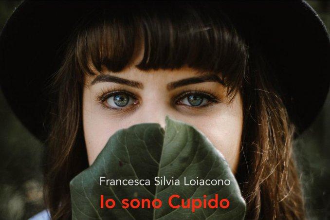 Io sono Cupido Francesca Silvia Loiacono